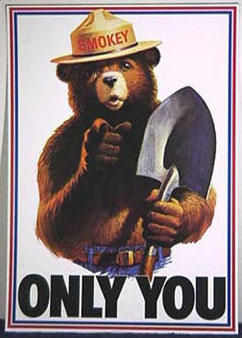 "Smokey Bear holding a shovel and pointing, with text reading ""Only You""."
