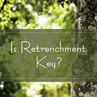 Is Retrenchment Key?