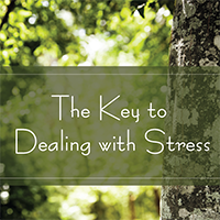 They Key to Dealing with Stress